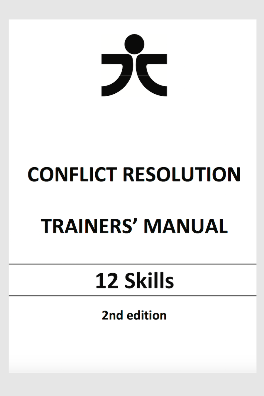 Conflict Resolution Trainers' Manual - 12 Skills